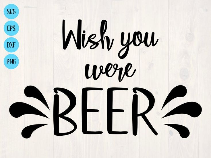 Download Wish you were beer SVG is a funny shirt design for beer ...