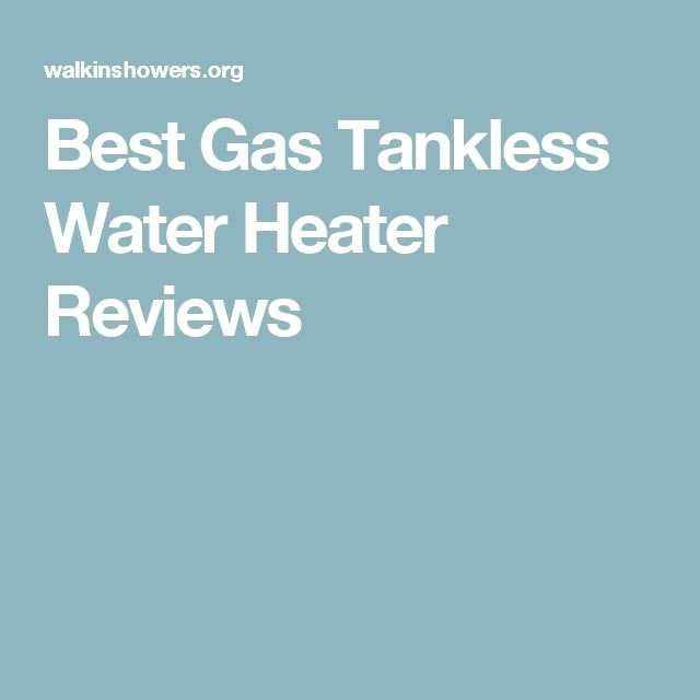 Best Gas Tankless Water Heater Reviews