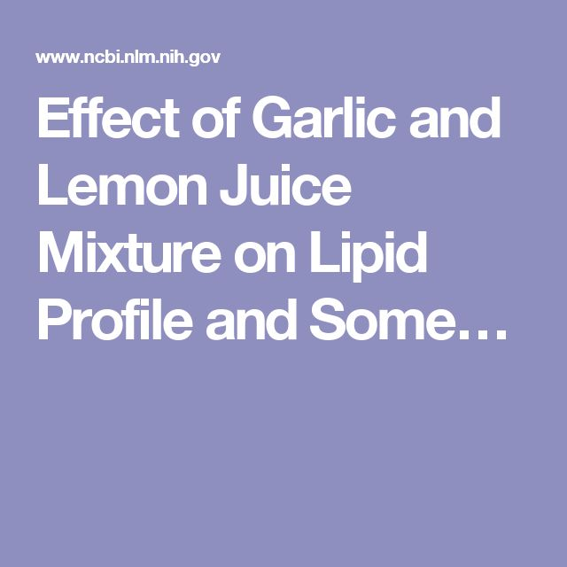 Effect of Garlic and Lemon Juice Mixture on Lipid Profile and Some…