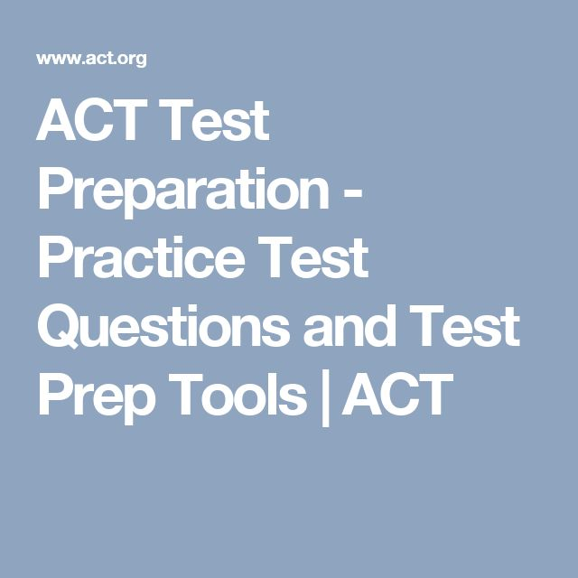 ACT Test Preparation - Practice Test Questions and Test Prep Tools   ACT