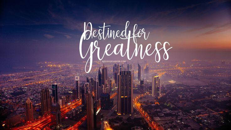 Destined for greatness Inspirational desktop wallpaper