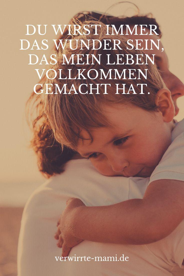 Du wirst immer das Wunder sein, das mein Leben voll kommen gemacht hat #zitate #familie #liebe #wunder – Verwirrte Mami