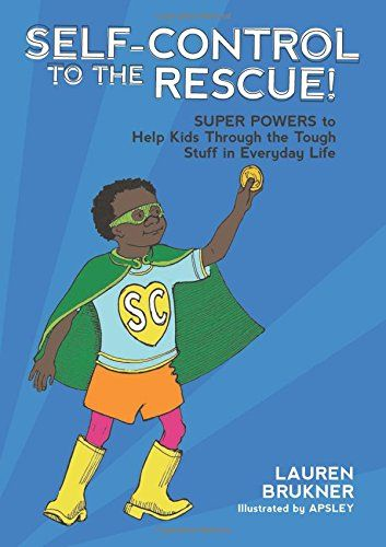 Review of Self-Control to the Rescue! Super Powers to Help Kids Through the Tough Stuff in Everyday Life by Lauren Brukner!  Teaches simple strategies to tackle the difficult emotions and challenges of everyday life. From the morning routine to making friends at recess, paying attention in class and getting a good night's sleep.