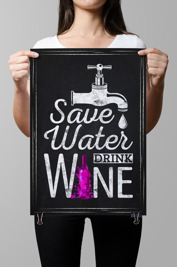 Wall Art-Chalkboard Art-Wine-Drinks-Beverages-Bottle-Water-Tasting alcohol-Quotes about wine-Vineyard-Life-Wine-Save water-Drink wine-No.830