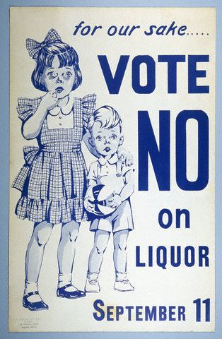 1920s prohibition posters: This revoked the sales and use of alcohol in the United States. This caused major crime such as bootlegging.