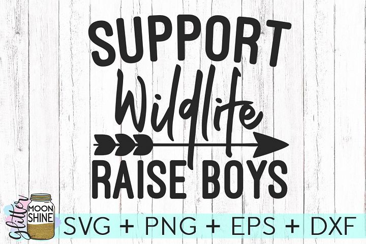Support Wildlife Raise Boys SVG DXF PNG EPS Cutting Files