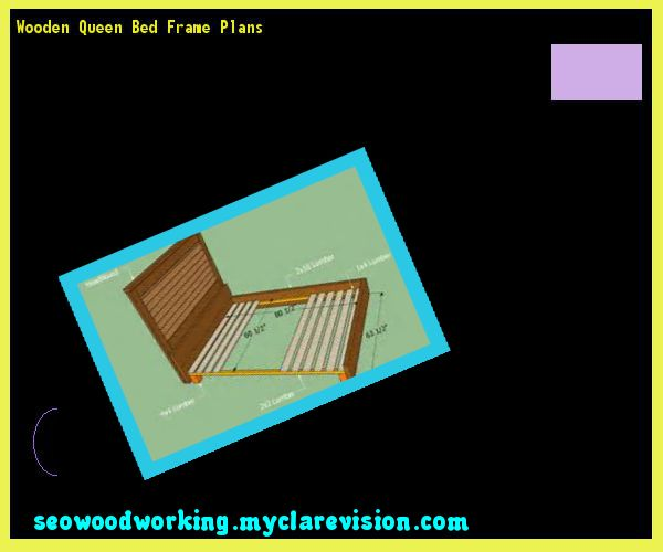 Wooden Queen Bed Frame Plans 214953 - Woodworking Plans and Projects!