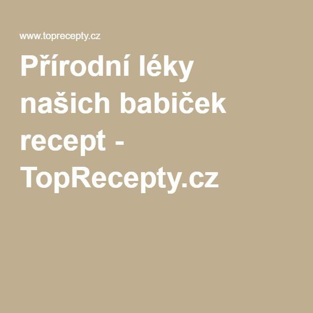 Přírodní léky našich babiček recept - TopRecepty.cz