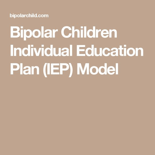 Bipolar Children Individual Education Plan (IEP) Model