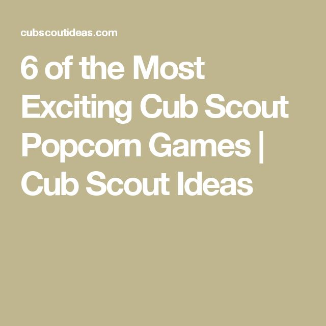 6 of the Most Exciting Cub Scout Popcorn Games | Cub Scout Ideas