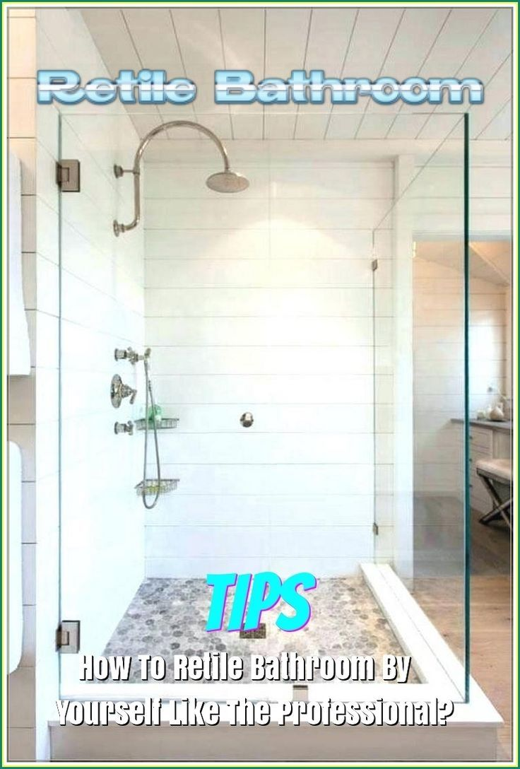 How To Retile Bathroom By Yourself Like The Professional Tiles Price Home Improvement Projects Bathroom Themes
