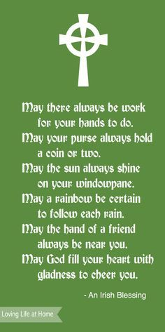 My grandmother was Irish and always used to say this to me. Love this.