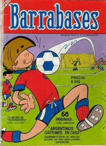 Barrabases fue un exitoso cómic chileno publicado en los 70 y reeditado en los 90, que fue cuando me tocó conocerlo.
