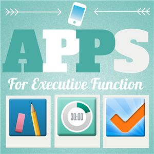 Three apps to assist clients with executive function.