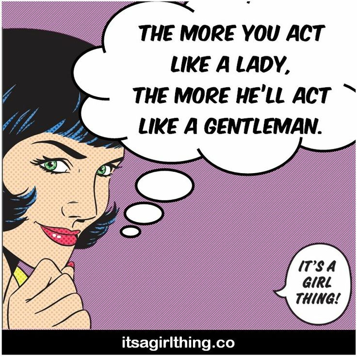 The real reason your mother told you to act like a lady!  itsagirlthing.co #itsagirlthingco