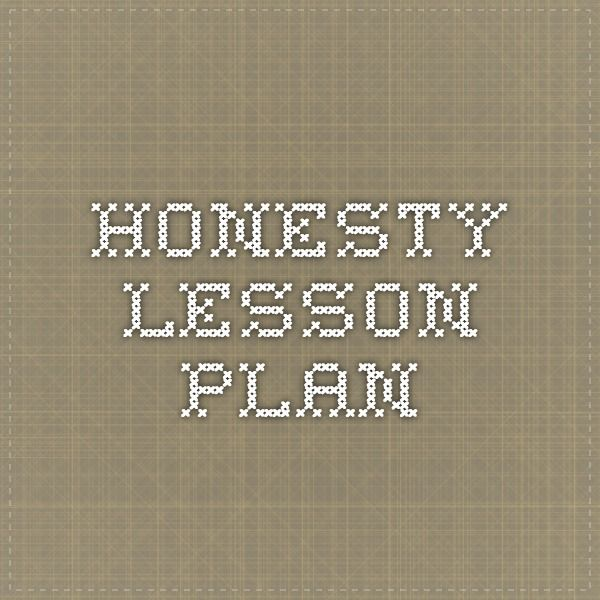 Honesty Lesson Plan                                                                                                                                                                                 More