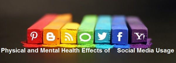 Physical and Mental Health Effects of Social Media Usage
