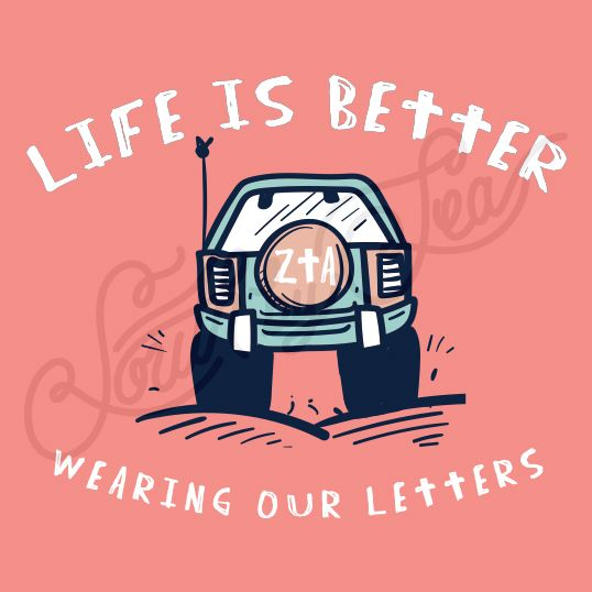 Zeta Tau Alpha | ZTA | Life is Better Wearing our Letters | Life is Good | Jeep Tee Shirt Design | South by Sea | Sorority Shirts | Sorority Tees | Greek Tee shirts | Greek Tanks