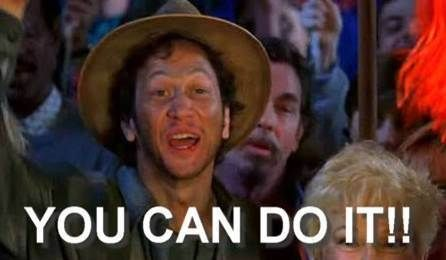You can do it-Waterboy