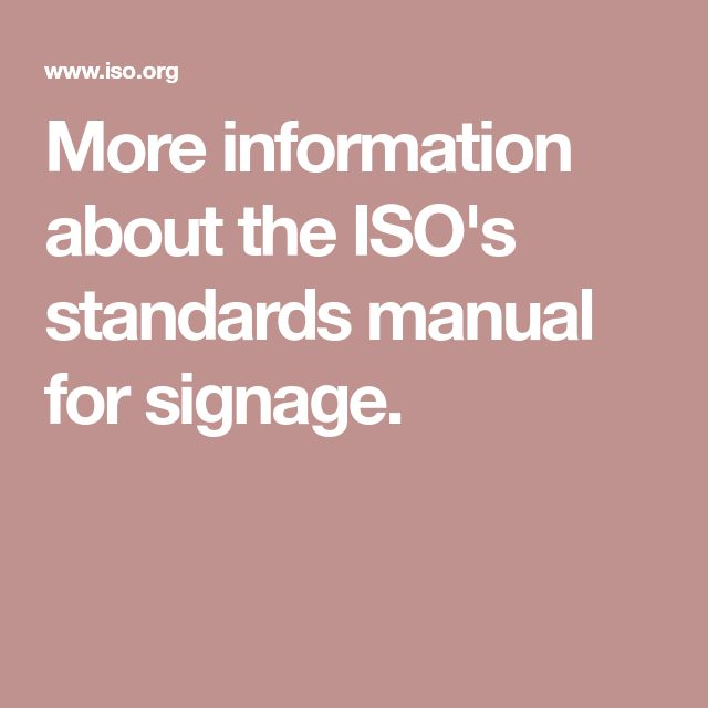 More information about the ISO's standards manual for signage.
