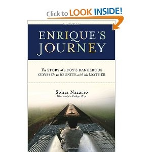 Enrique's Journey: The Story of a Boy's Dangerous Odyssey to Reunite with His Mother  Sonia Nazario