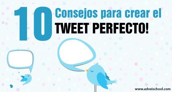 10 Consejos para Crear el Tweet Perfecto