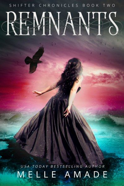 Remnants (Shifter Chronicles #2) by Melle Amade