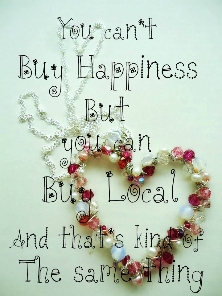 Buying local puts a smile on my face.