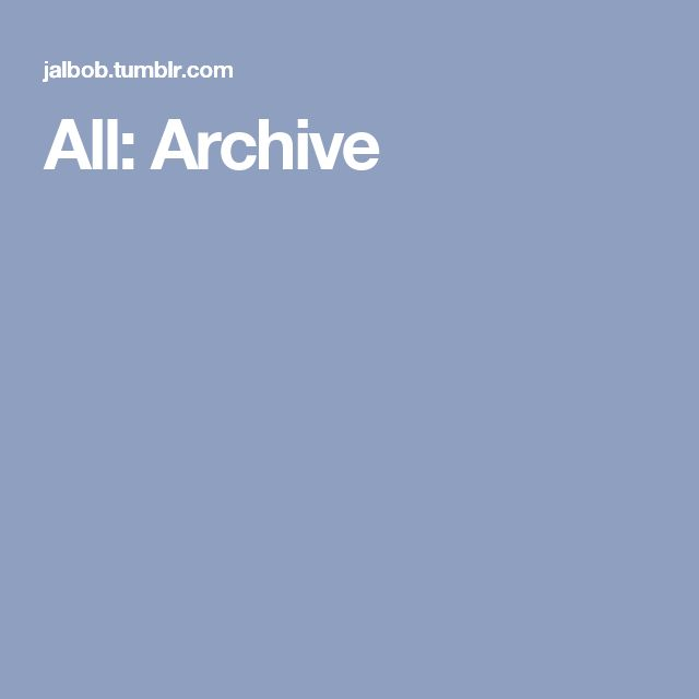 All: Archive