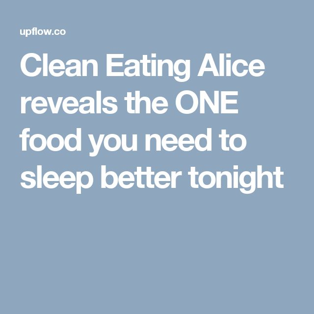 Clean Eating Alice reveals the ONE food you need to sleep better tonight