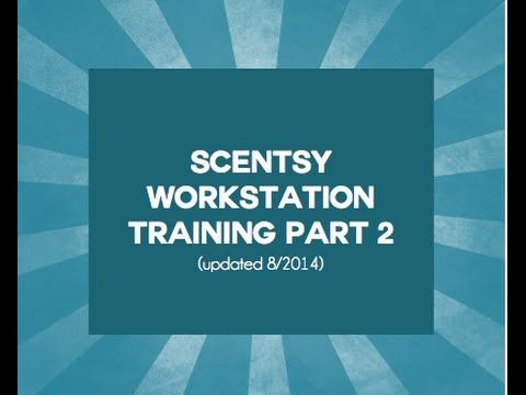 Scentsy Workstation Training (part 2 of 4)! - YouTube