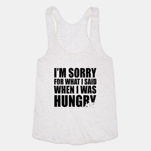 Warn others of your susceptibility to bouts of rage fueled by hunger with this hangry inspired tank.