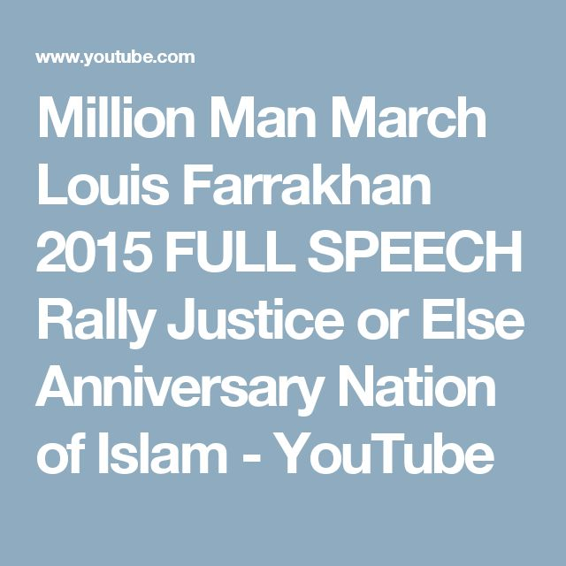 Million Man March Louis Farrakhan 2015 FULL SPEECH Rally Justice or Else Anniversary Nation of Islam - YouTube