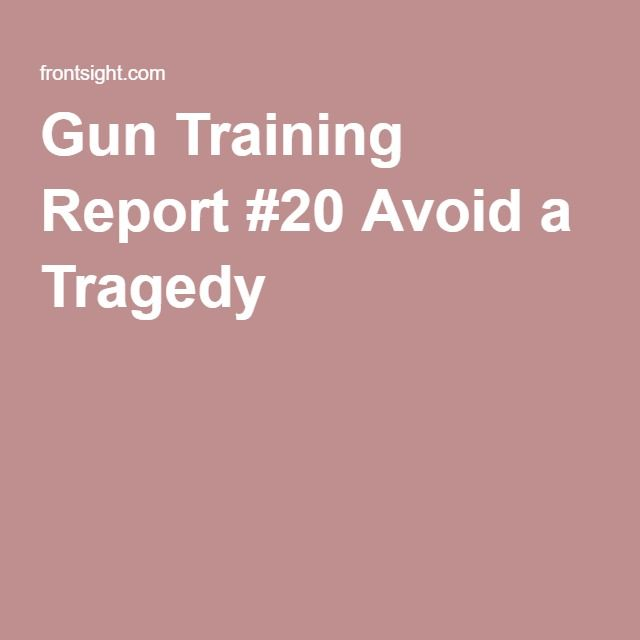 Gun Training Report #20 Avoid a Tragedy 2nd Amendment - training report