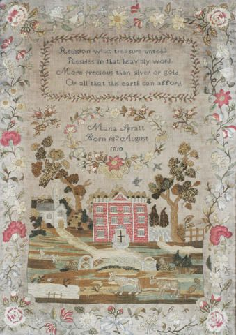 A George III Embroidery Sampler ~ Maria Spratt (1818-) ~ 19th century ~  silk threads on linen ground, with a short religious verse within a floral cartouche above a detailed depiction of a red bricked house within a rural scene with animals to the forground, trees and a church to the background and birds leading to a floral cartouche and basket, bearing the inscription 'Maria Spratt Born 18th August 1818'. The whole enclosed within a mixed floral training border.