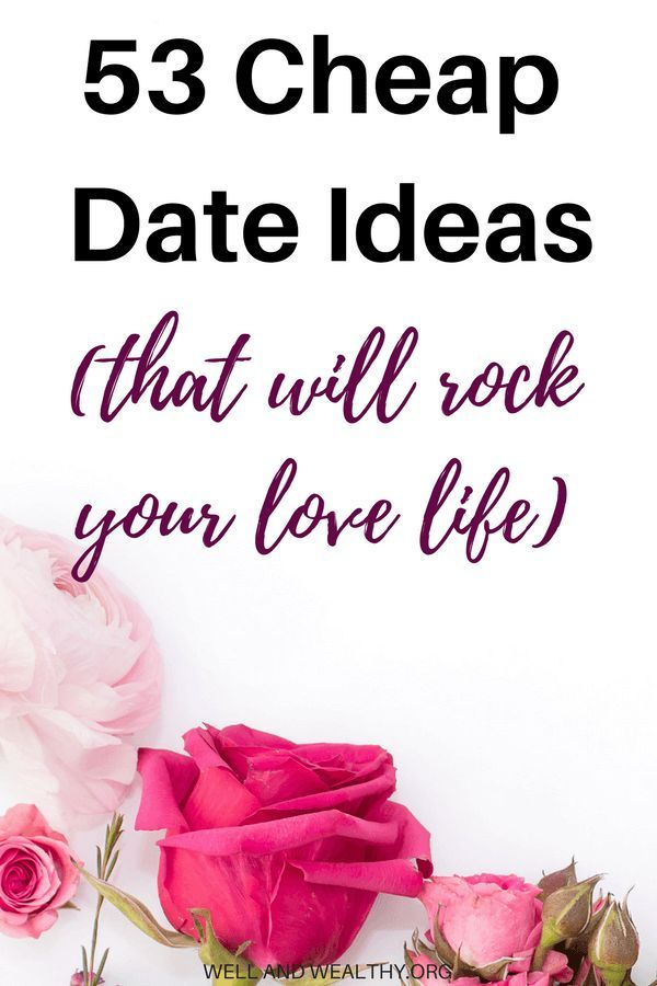 low budget dating ideas 30 awesome date ideas under $30 if your last series of date nights featured sweatpants and powering through the dvr queue, it's probably time to switch things up (though we're all for lazy.