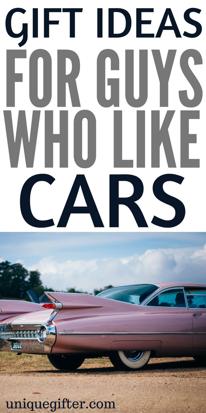 Gift Ideas For Guys Who Like Cars