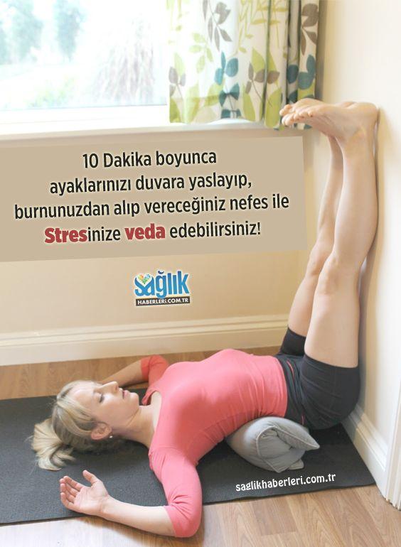 10 Dakika boyunca ayaklarınızı duvara yaslayıp,burnunuzdan alıp vereceğiniz nefes ile stresinize veda edebilirsiniz!