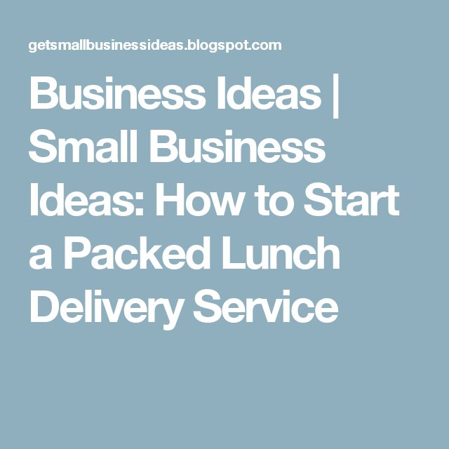 business ideas small business ideas how to start a packed lunch delivery service misc. Black Bedroom Furniture Sets. Home Design Ideas