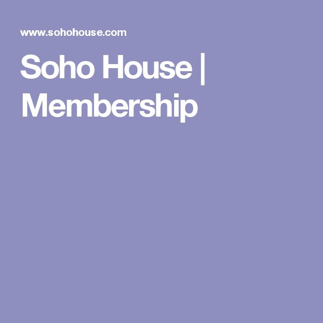 Soho House | Membership