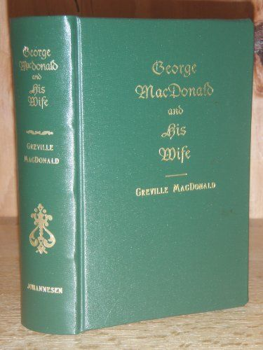 George McDonald and His Wife by Greville McDonald. $32.00. 619 pages. Publisher: Johannesen (December 1998). Save 20% Off!