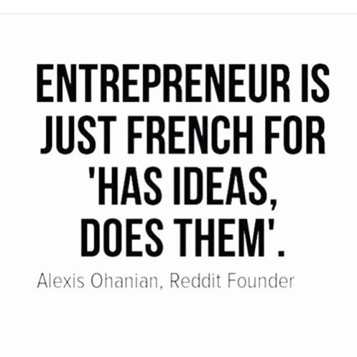 To be a successful entrepreneur, there's A LOT more to it...but that's the basic idea.