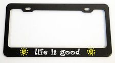 LIFE IS GOOD SUN IMAGE Metal License Plate Frame Tag Holder ~ Use Wafers, paint…