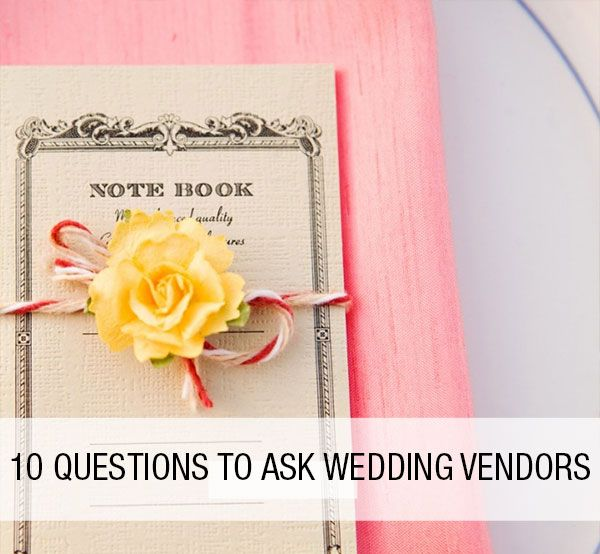 What to ask BEFORE booking your photographer, your florist and more!