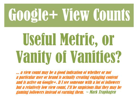 Google Plus View Counts: Useful Metric or Vanity of Vanities?: Google, Metric, Vanities, Track Tips, Tips Guests, View Counts
