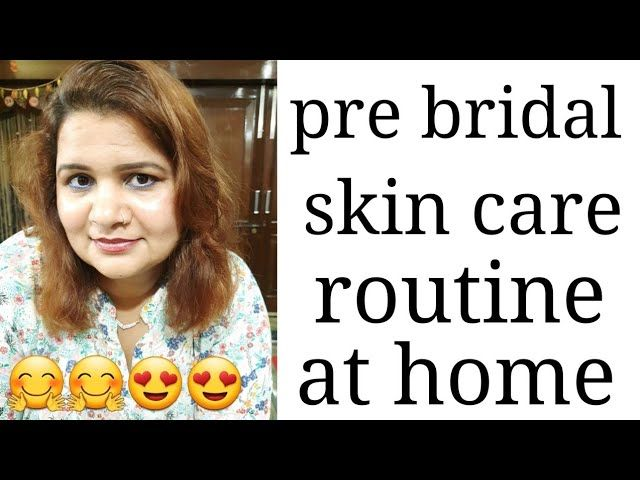 Pre Bridal Skin Care Routine At Home In Hindi Pre Bridal Skin