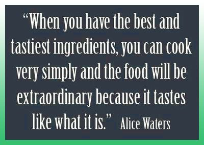Alice Waters Food Quote from: #knightsatmykitchentable.com