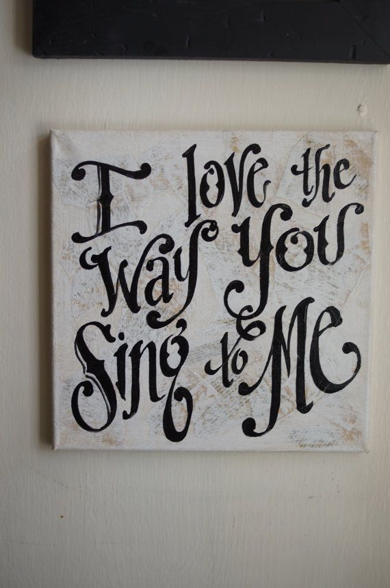 I Love the Way You Sing To Me Original Painted Canvas  by kijsa
