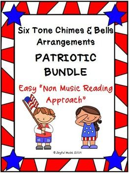 *** $8.00***This product includes the following for each song in the PATRIOTIC BUNDLE:Lesson Plan, Objectives, ProceduresActual musical arrangement used for each pieceSheet with lyrics and rhythms used in each pieceIndividual printable music for each chime or bell Songs included in the PATRIOTIC BUNDLE:AmericaAmerica, the BeautifulIm A Yankee Doodle DandyThe Battle Hymn of the RepublicThe Star-Spangled BannerYoure A Grand Old FlagThis product uses a non-music reading approach.
