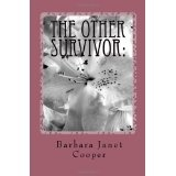 The Other Survivor:: Head Injury from a Wife's Perspective (Paperback)By Barbara Janet Cooper